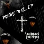 Prepare To Kill EP