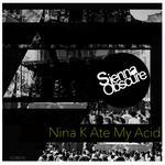 Nina K Ate My Acid