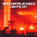 Bacchanalia Disco - Lights On (Mixed By Disco Van)