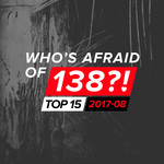 Who's Afraid Of 138?! Top 15 - 2017-08