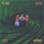 M RUX - In The Hold (Remixes) (Front Cover)