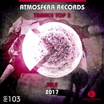 Atmosfera Records Trance Top 5 July 2017