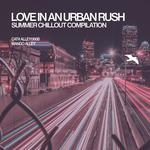 Various: Love In An Urban Rush