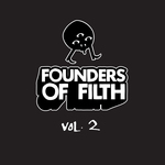Founders Of Filth Volume Two