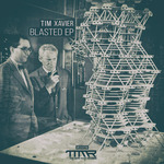 TIM XAVIER - Blasted EP (Front Cover)