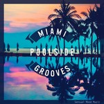 Miami Poolside Grooves Vol 3