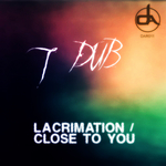 Lacrimation/Close To You