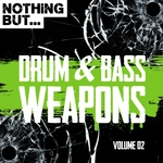 Nothing But... Drum & Bass Weapons Vol 02