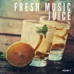 Fresh Music Juice Vol 1 (Cool Chilled Music)