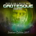 Grotesque Essentials Summer 2017 Edition (unmixed tracks)