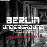Berlin Underground Deep House, Tech House, Techno & Minimal (Extended Edition)