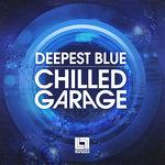 Deepest Blue Chilled Garage (Sample Pack WAV)