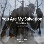 YOU ARE MY SALVATION - Tired Giant (Front Cover)
