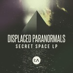 DISPLACED PARANORMALS - Secret Space LP (Front Cover)