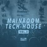 Mainroom Tech House Vol 3