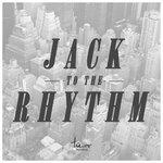 Jack To The Rhythm