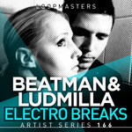 Beatman & Ludmilla: Electro Breaks (Sample Pack WAV/APPLE/LIVE/REASON)