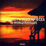 Chillout Masterpieces By Worldtraveller