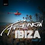 Freakin Ibiza 2017 Part II