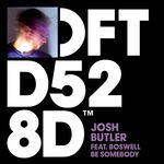 JOSH BUTLER feat BOSWELL - Be Somebody (Front Cover)