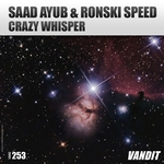 SAAD AYUB/RONSKI SPEED - Crazy Whisper (Front Cover)
