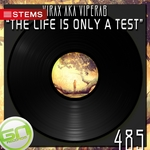 The Life Is Only A Test