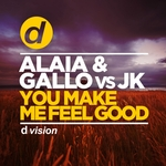 ALAIA & GALLO vs JK - You Make Me Feel Good (Front Cover)