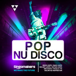 Singomakers: POP Nu Disco (Sample Pack WAV/APPLE/LIVE/REASON)
