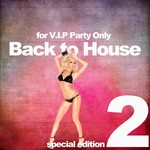 Back To House Vol 2