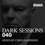 Chris Hampshire/Various: Dark Sessions 040 (unmixed tracks)