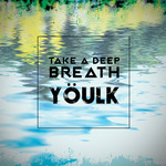 YOULK - Take A Deep Breath (Front Cover)