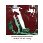 The Acid & The Ecstacy