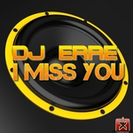 DJ ERRE - I Miss You (Front Cover)