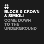 BLOCK/CROWN/SIMIOLI - Come Down To The Underground (Front Cover)