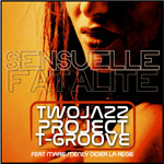 TWO JAZZ PROJECT & T-GROOVE - Sensuelle Fatalite (Front Cover)