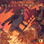 SULLIVAN KING - House Of Wolves (Front Cover)