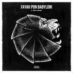 Fayah Pon Babylon! EP