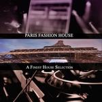Paris Fashion House (A Finest House Selection)