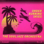 THE SOULJAZZ ORCHESTRA - Under Burning Skies (Front Cover)