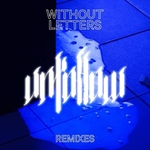 WITHOUT LETTERS - Unfollow Remixes (Front Cover)