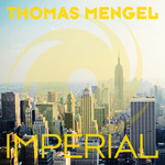 THOMAS MENGEL - Imperial (Front Cover)