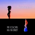 THE COLONEL & MR BAILEY - Just A Li'l Bit (Front Cover)