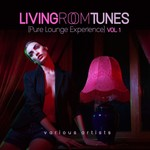 Living Room Tunes (Pure Lounge Experience) Vol 1