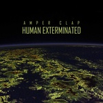 AMPER CLAP - Human Exterminated (Front Cover)