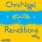 CHRIS NIGEL - Renditions, Vol 6 (Front Cover)