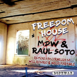 MDW/RAUL SOTO - Freedom House (Front Cover)