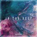 In Too Deep - Armada Music