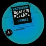 MIKE MILLRAIN - When I Need Release (Front Cover)