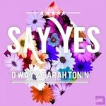 D WAY & SARAH TONIN - Say Yes (Front Cover)