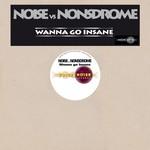 NOISE vs NONSDROME - Wanna Go Insane (Front Cover)